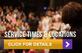 Service Times & Locations. Click for details.